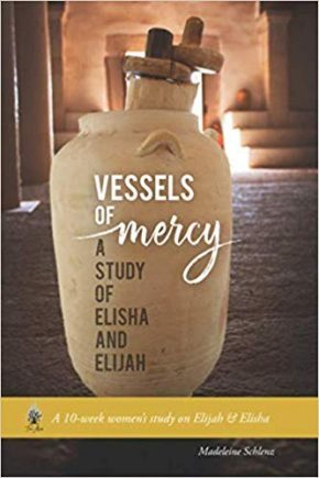 Vessels of Mercy: A Study of Elijah and Elisha (Turn Aside Bible Studies Book 3)